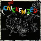 Get Chickenized